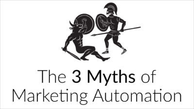 The 3 myths of marketing automation